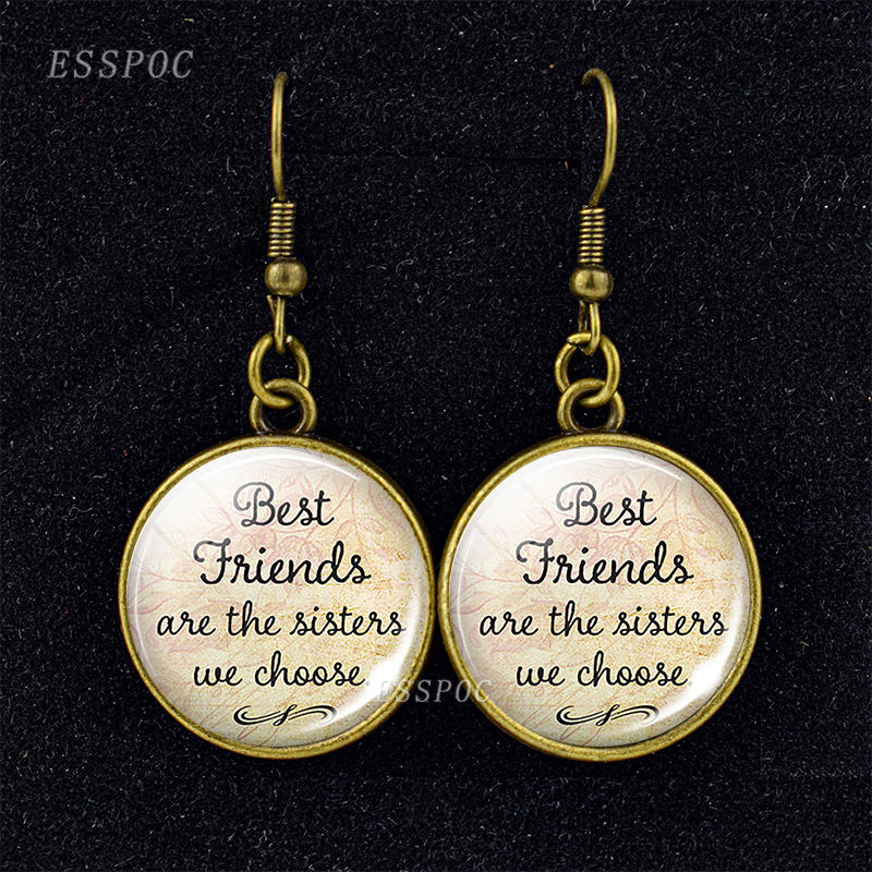 Sisters Earrings Quote Best Friends Are the Sisters We Choose Glass Cabochon Dangle Earrings Silver Bronze Hook Earrings