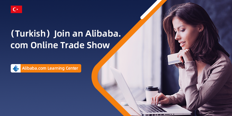 (Turkish) Join an Alibaba.com Online Trade Show