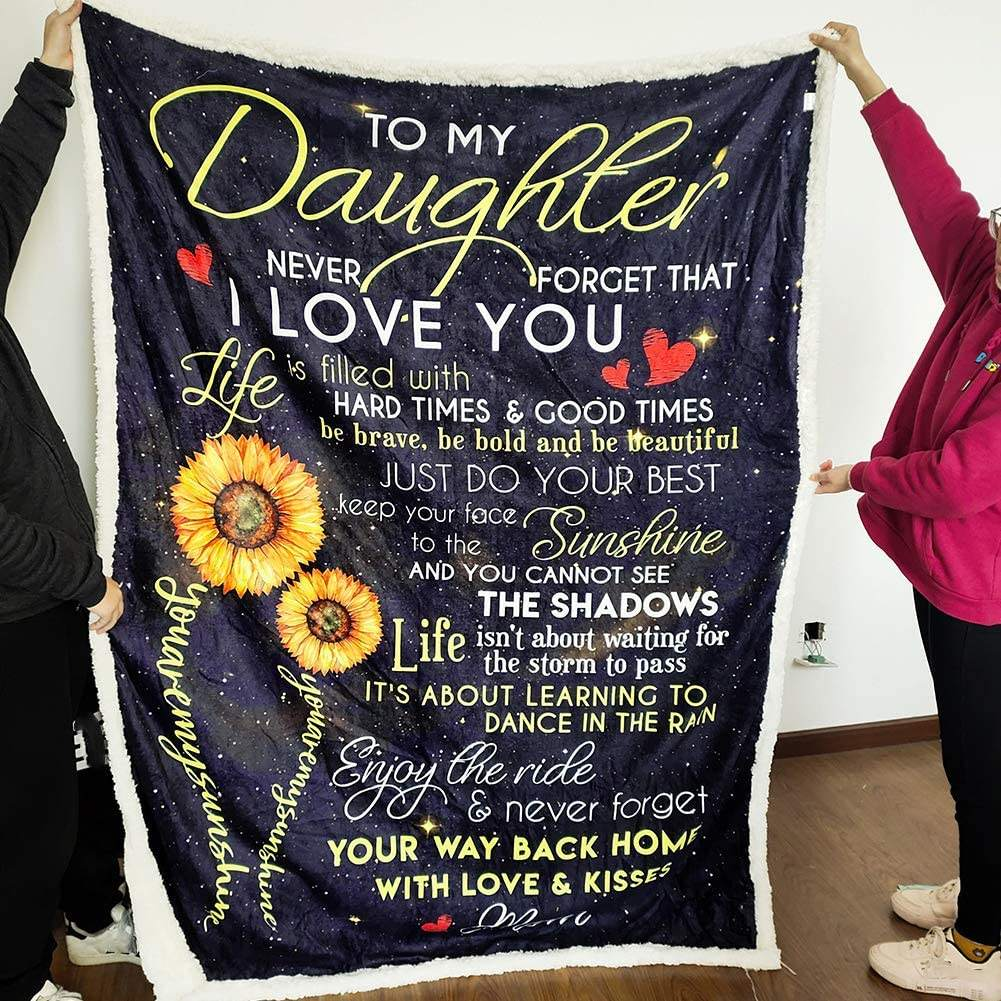 Sunflower to My Daughter Never Forget That I Love You Fleece Blanket