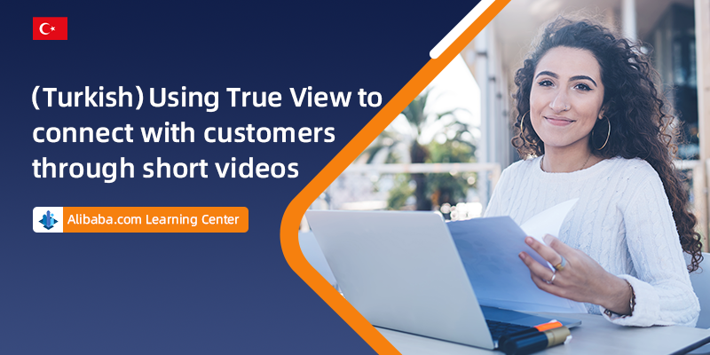 (Turkish) Using True View to connect with customers through short videos