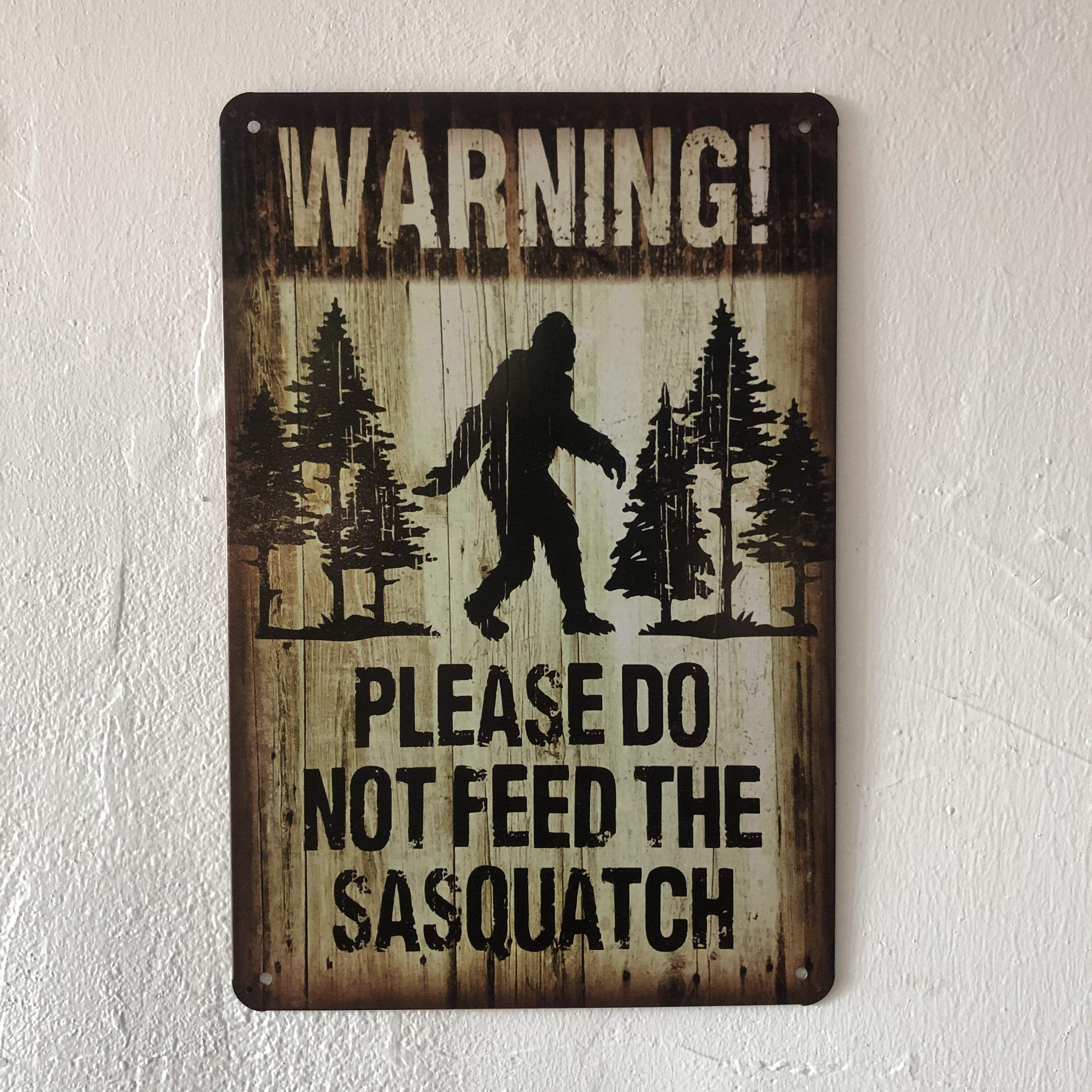 Warning do not feed the Sasquatch Vintage metal tin poster Retro Sign Home Pub Restaurant Bar Kitchen Decor