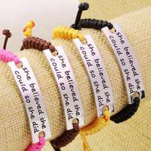 She believed she could so she did..Engraved Inspiring Quotes Encouraging Words Bracelet With Adjustable Braided strap