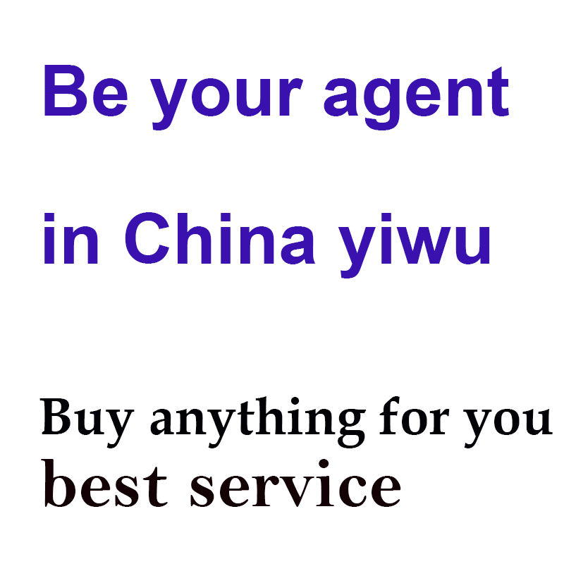 we can be your china agent to help you find anything become your purchasing agent in china yiwu