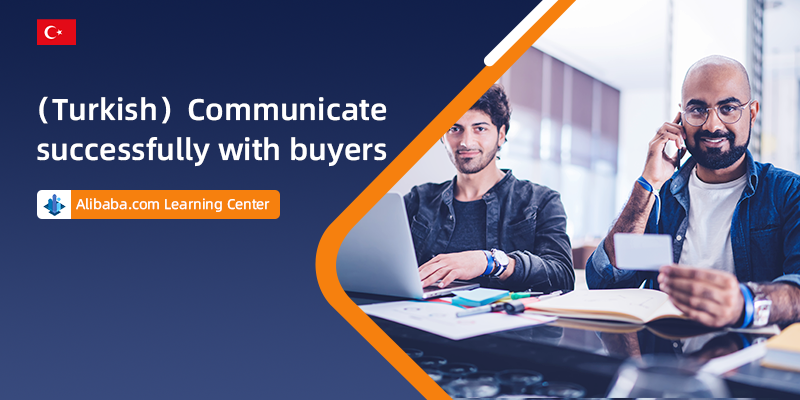 (Turkish) Communicate successfully with buyers
