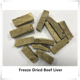 Wholesale freeze dried beef liver for dog dry meat snack pet treat