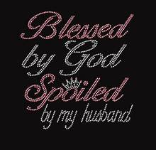 Blessed By God Spoiled By My Husband Rhinestone Iron on T Shirt Transfer