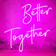 Advertising Acrylic Custom LED better together Neon Sign for wedding