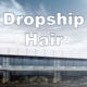 No.1 Professional Dropship Hair agent For Online Shops
