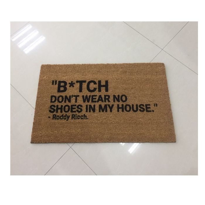 Roddy Ricch B*tch Don't Wear No Shoes in My House Coconut Coir Door Floor Mat