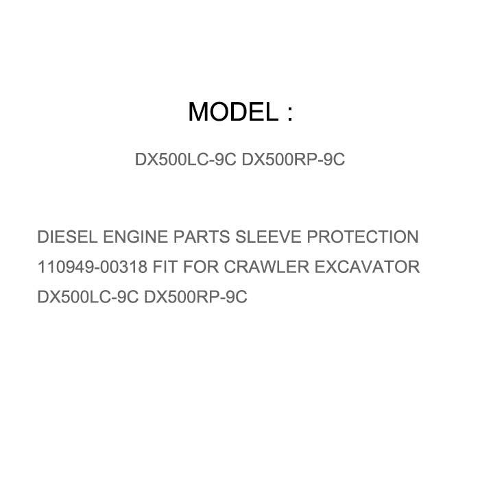 DIESEL ENGINE PARTS SLEEVE PROTECTION 110949-00318 FIT FOR CRAWLER EXCAVATOR DX500LC-9C DX500RP-9C