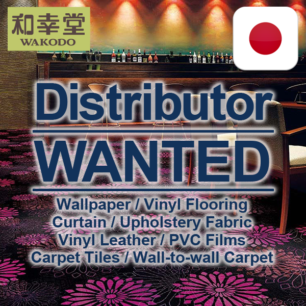 Malaysia Distributor Wanted | Quality Vinyl Wallpaper , Vinyl Flooring , Carpet , etc. Interior Decoraitng Materials from Japan