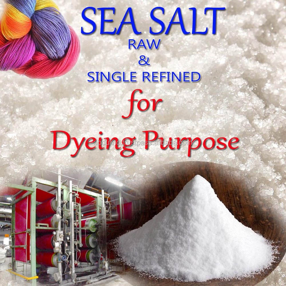DYEING SALT -- NATURAL SEA SALT for Dyeing Raw & Single Refined /Double Refined Salt
